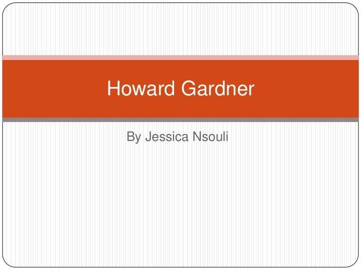 Howard Gardner By Jessica Nsouli