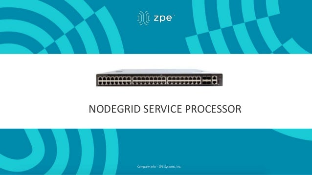 Company Info – ZPE Systems, Inc. NODEGRID SERVICE PROCESSOR