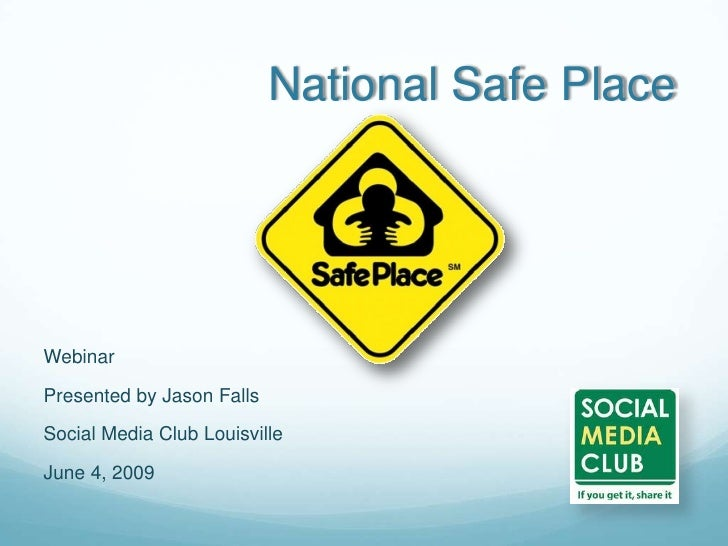 National Safe Place     Webinar  Presented by Jason Falls  Social Media Club Louisville  June 4, 2009