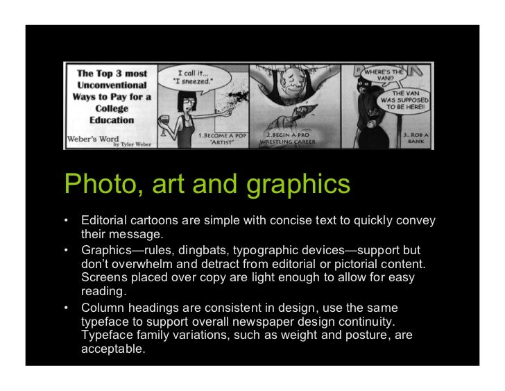 Photo, art and graphics• Editorial cartoons are simple with concise text to quickly convey   their message.• Graphics—ru...