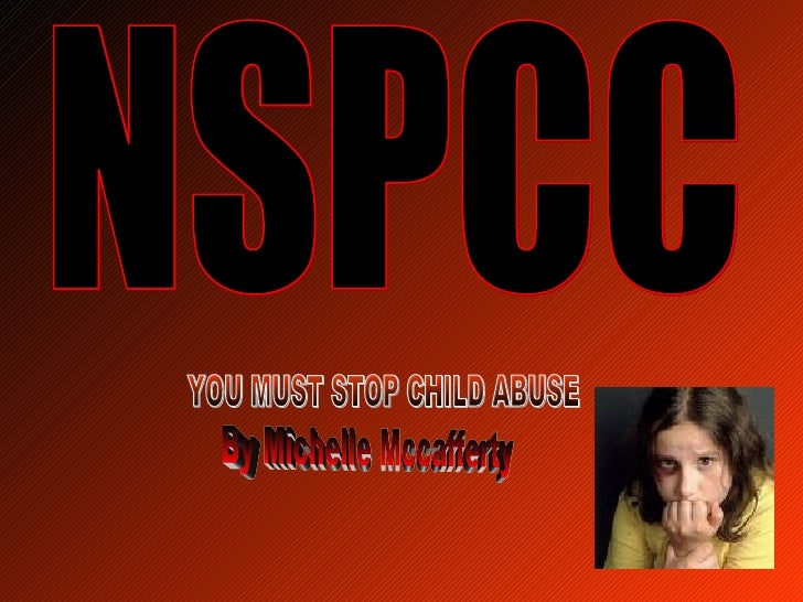 NSPCC YOU MUST STOP CHILD ABUSE By Michelle Mccafferty