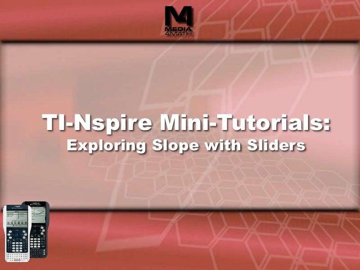 TI-Nspire Mini-Tutorials:Exploring Slope with Sliders<br />
