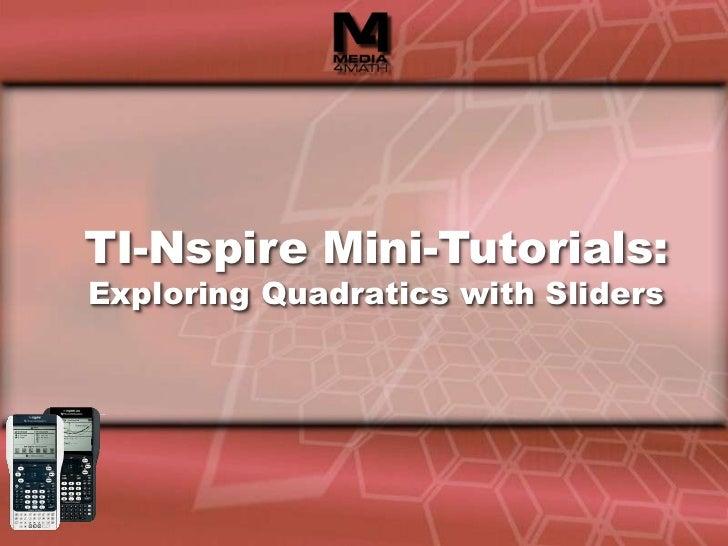 TI-Nspire Mini-Tutorials:Exploring Quadratics with Sliders<br />