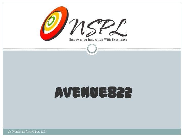 Avenue822© NetSet Software Pvt. Ltd