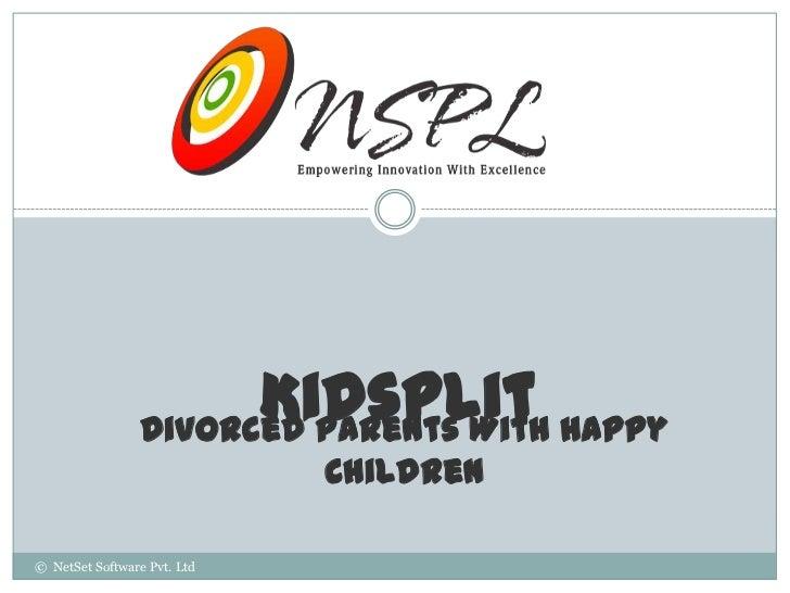 Kidsplit Happy                 Divorced Parents With                             Children© NetSet Software Pvt. Ltd