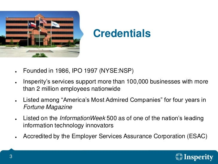 Credentials<br /><ul><li>Founded in 1986, IPO 1997 (NYSE:NSP)