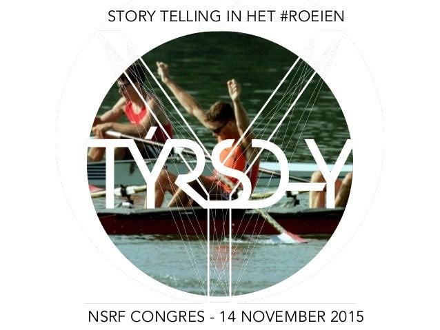 STORY TELLING IN HET #ROEIEN NSRF CONGRES - 14 NOVEMBER 2015