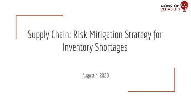 Supply Chain: Risk Mitigation Strategy for Inventory Shortages August 4, 2020