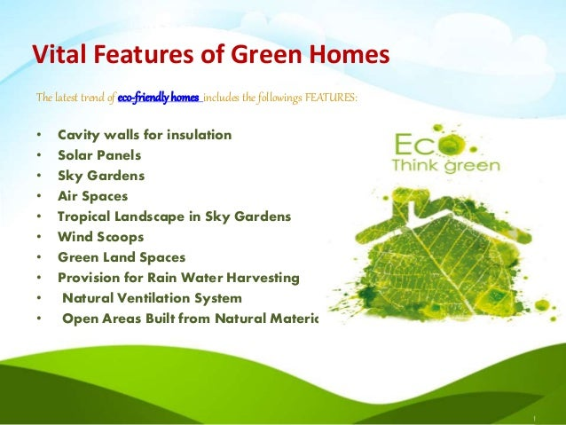 Eco-Friendly Features  3. Vital Features of Green Homes .
