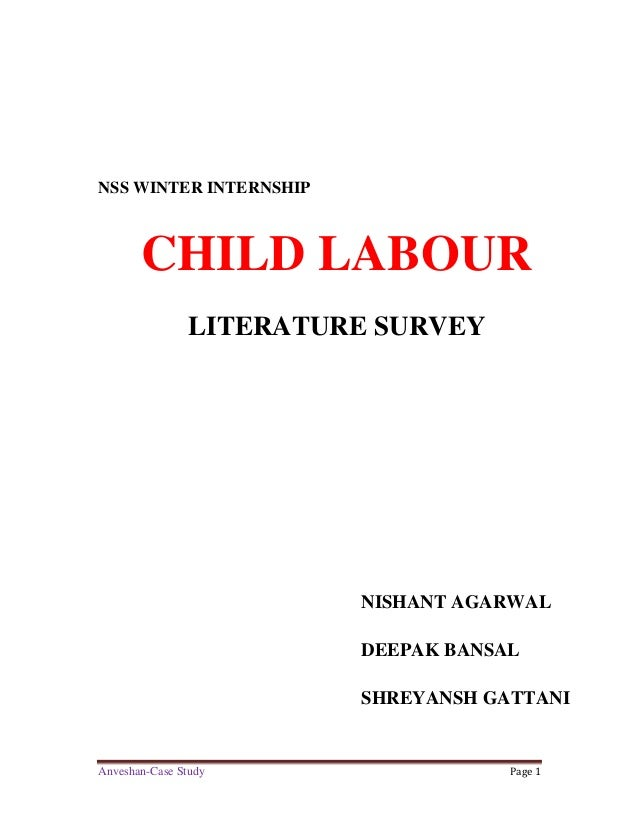 case study on chid labour Following pressure from the local media has now ordered that the employers be charged under the child labour act social activists were largely sceptical about the efficacy of the new law when it was brought into force in october they say cases like shanta's confirm their worst fears ngos say that as children continue to.