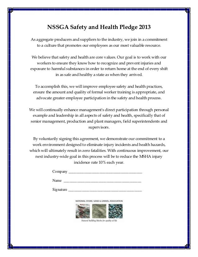 NSSGA Safety and Health Pledge 2013 As aggregate producers and suppliers to the industry, we join in a commitment to a cul...