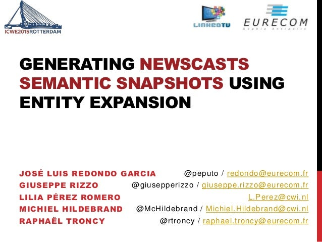 GENERATING NEWSCASTS SEMANTIC SNAPSHOTS USING ENTITY EXPANSION JOSÉ LUIS REDONDO GARCIA GIUSEPPE RIZZO LILIA PÉREZ ROMERO ...