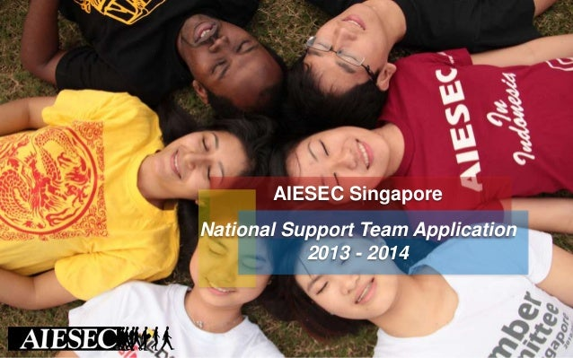 AIESEC Singapore National Support Team Application 2013 - 2014