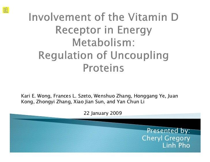 Kari E. Wong, Frances L. Szeto, Wenshuo Zhang, Honggang Ye, JuanKong, Zhongyi Zhang, Xiao Jian Sun, and Yan Chun Li       ...