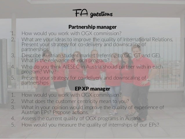 FA guestions Partnership manager 1. How would you work with OGX commission? 2. What are your ideas to improve the quality ...