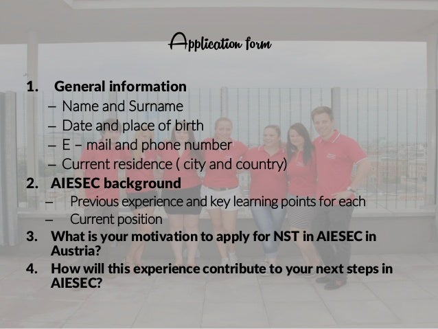 Application form 1. General information – Name and Surname – Date and place of birth – E – mail and phone number – Current...