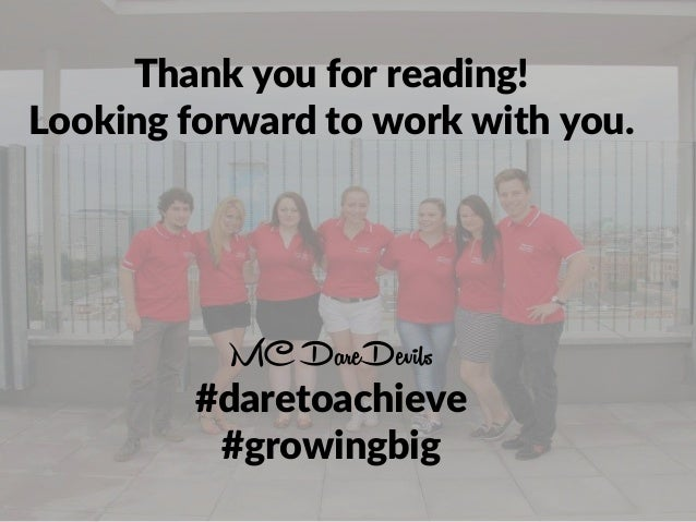Thank you for reading! Looking forward to work with you. MC DareDevils #daretoachieve #growingbig