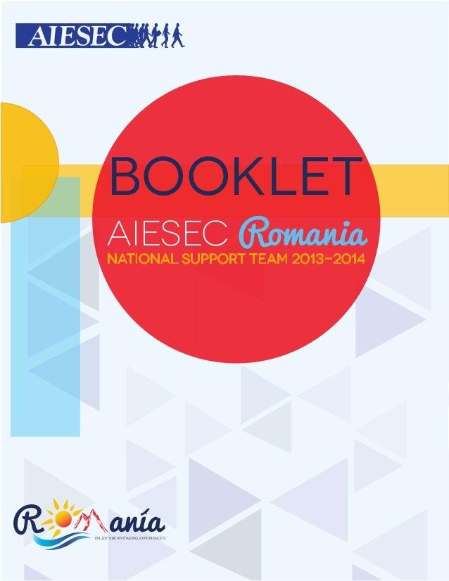 National SuPPort Team 2013-2014AIESEC RomaniaEnjoy breathtaking experiencesBooklet