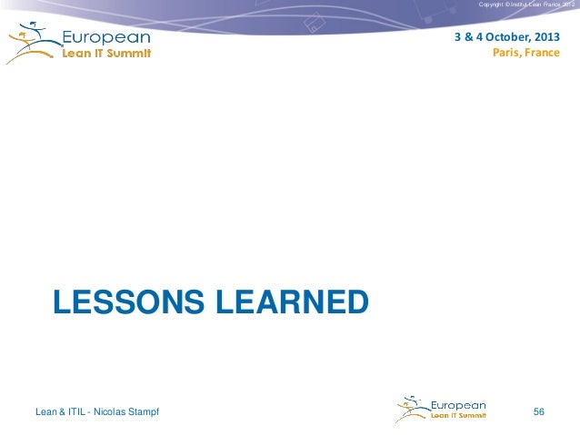 Copyright © Institut Lean France 2012  3 & 4 October, 2013 Paris, France  LESSONS LEARNED  Lean & ITIL - Nicolas Stampf  5...