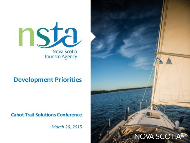 Cabot Trail Solutions Conference March 26, 2015 Development Priorities