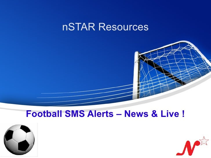 nSTAR Resources           Football SMS Alerts – News & Live !Page  1