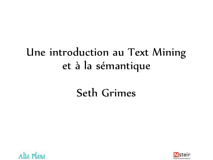 Une introduction au TextMininget à la sémantiqueSeth Grimes<br />