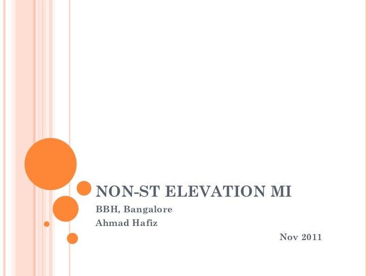 NON-ST ELEVATION MI BBH, Bangalore Ahmad Hafiz Nov 2011