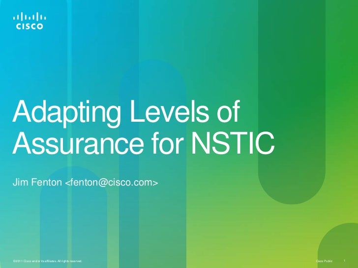 Adapting Levels of Assurance for NSTIC<br />Jim Fenton <fenton@cisco.com><br />