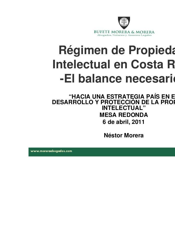 """Régimen de Propiedad           Intelectual en Costa Rica             -El balance necesario-               """"HACIA UNA ESTRA..."""
