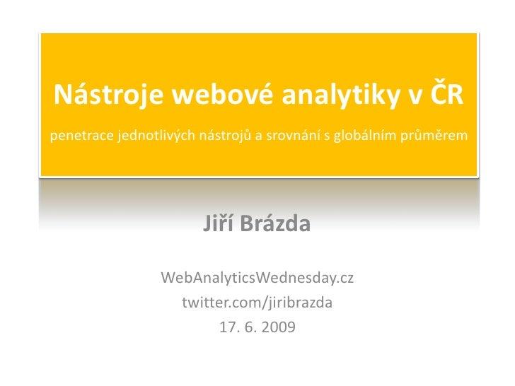 Nástroje webové analytiky v ČR penetrace jednotlivých nástrojů a srovnání s globálním průměrem                            ...
