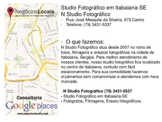 Studio Fotográfico em Itabaiana-SE N Studio Fotográfico - Rua: José Mesquita da Silveira, 672 Centro - Telefone: (79) 3431...