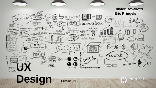 Session 4/4 Olivier Rovellotti Eric Pringels UX Design