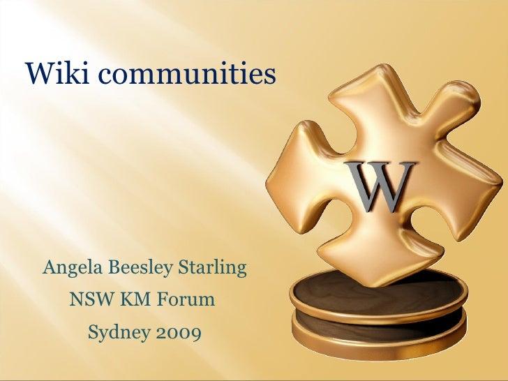 Wiki communities Angela Beesley Starling NSW KM Forum  Sydney 2009