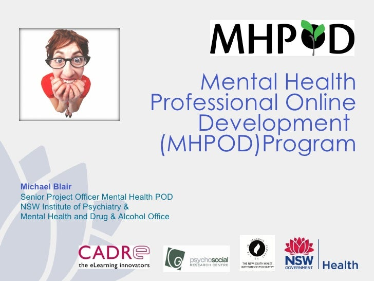 Michael Blair Senior Project Officer Mental Health POD  NSW Institute of Psychiatry &  Mental Health and Drug & Alcohol Of...