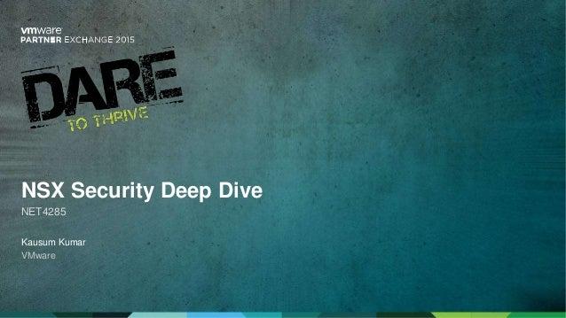 Kausum Kumar VMware NSX Security Deep Dive NET4285
