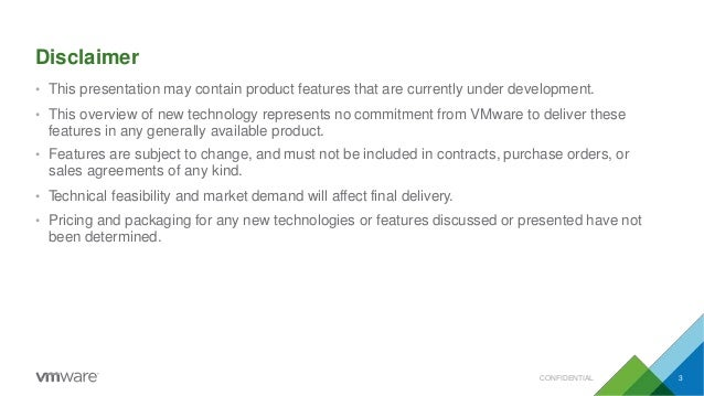 Disclaimer CONFIDENTIAL 3 • This presentation may contain product features that are currently under development. • This ov...