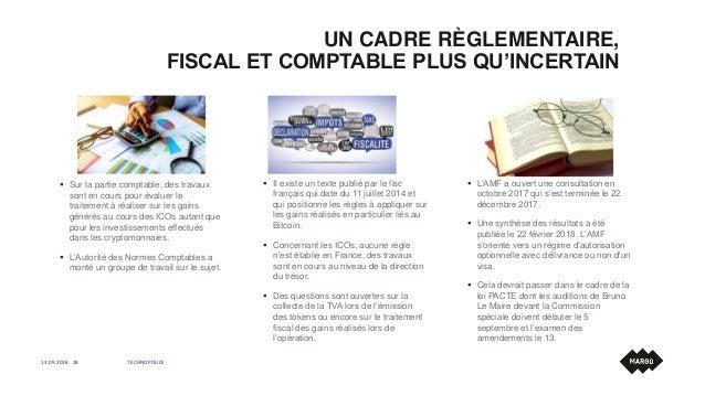 UN CADRE RÈGLEMENTAIRE, FISCAL ET COMPTABLE PLUS QU'INCERTAIN 13.09.2018 TECHNOPOLICE18  Sur la partie comptable, des tra...