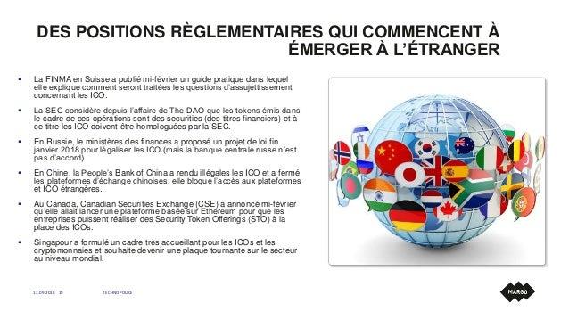 DES POSITIONS RÈGLEMENTAIRES QUI COMMENCENT À ÉMERGER À L'ÉTRANGER 13.09.2018 TECHNOPOLICE19  La FINMA en Suisse a publié...