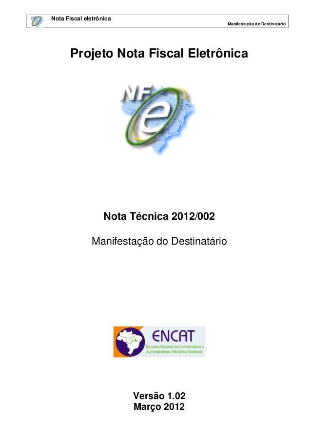 Nota Fiscal eletrônica Manifestação do Destinatário  Projeto Nota Fiscal Eletrônica  Nota Técnica 2012/00 2012/002 Manifes...