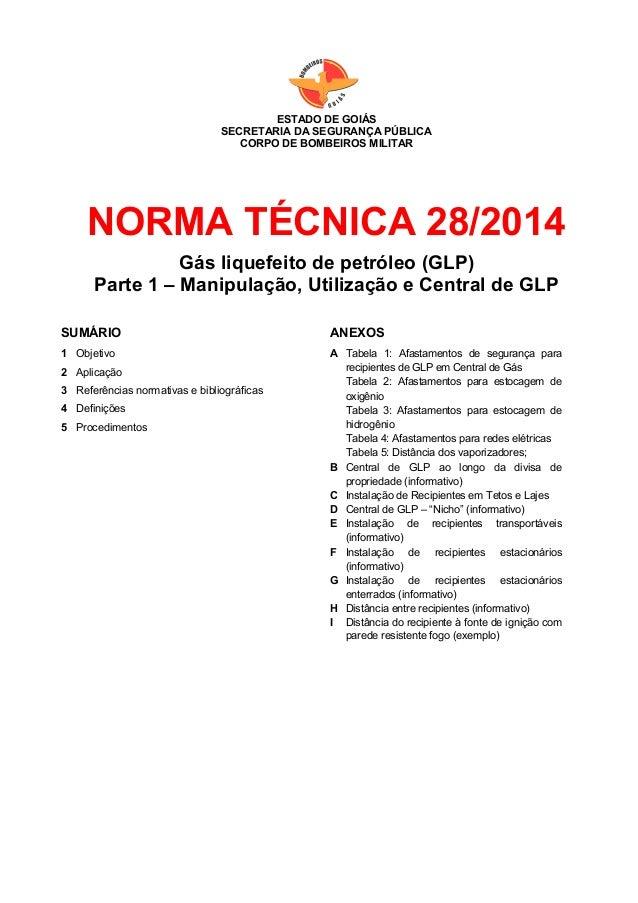 rpjpÉ ESTADO DE GOIÁS SECRETARIA DA SEGURANÇA PÚBLICA CORPO DE BOMBEIROS MILITAR NORMA TÉCNICA 28/2014 Gás liquefeito de p...