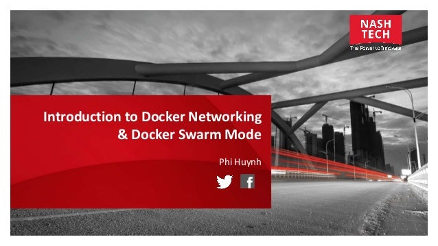 Introduction to Docker Networking & Docker Swarm Mode Phi Huynh