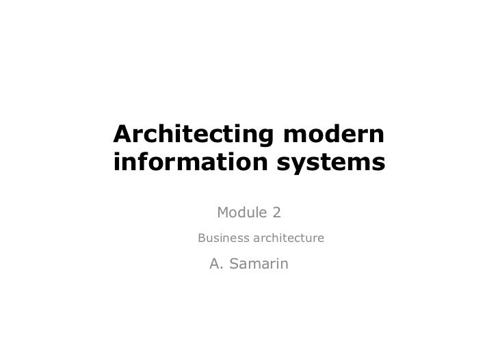 Architecting moderninformation systems        Module 2     Business architecture      A. Samarin