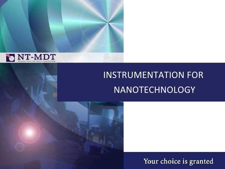 INSTRUMENTATION FOR  NANOTECHNOLOGY