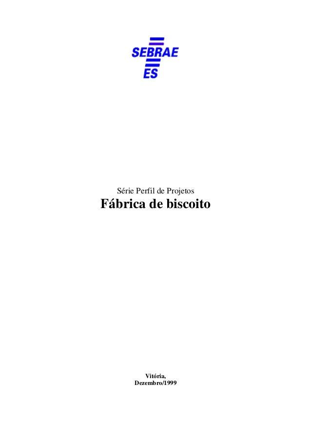 Série Perfil de Projetos  Fábrica de biscoito  Vitória,  Dezembro/1999