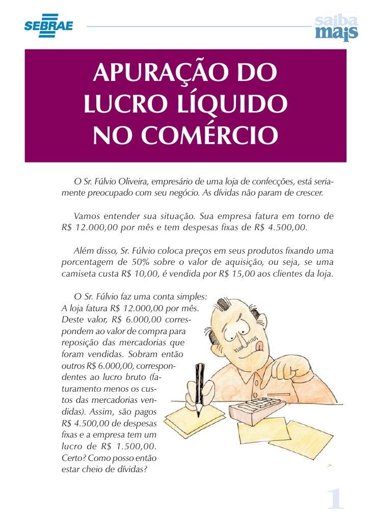 APURAÇÃO DO     LUCRO LÍQUIDO      NO COMÉRCIO  O Sr. Fúlvio Oliveira, empresário de uma loja de confecções, está seria-me...