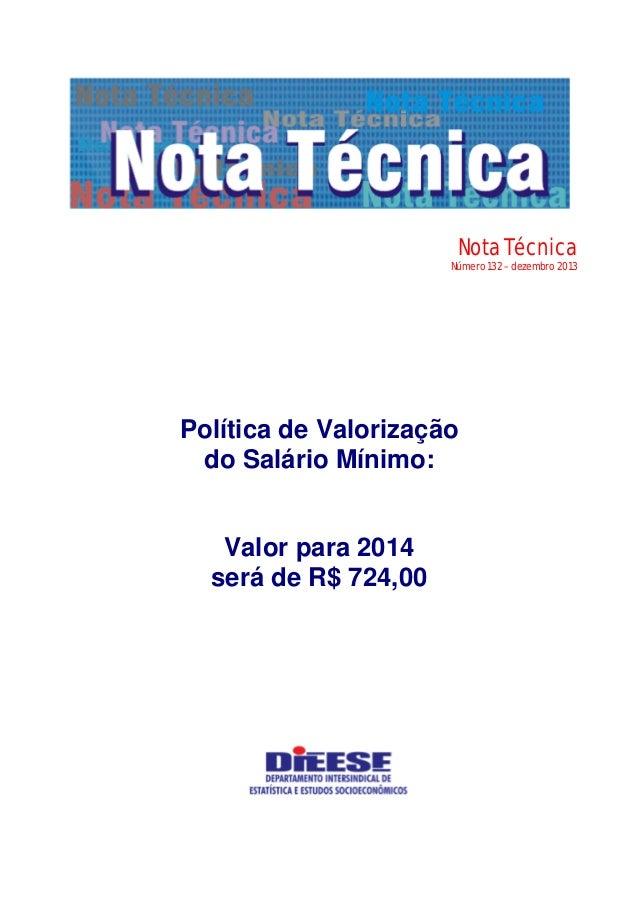 Nota Técnica Número 132 – dezembro 2013 Política de Valorização do Salário Mínimo: Valor para 2014 será de R$ 724,00
