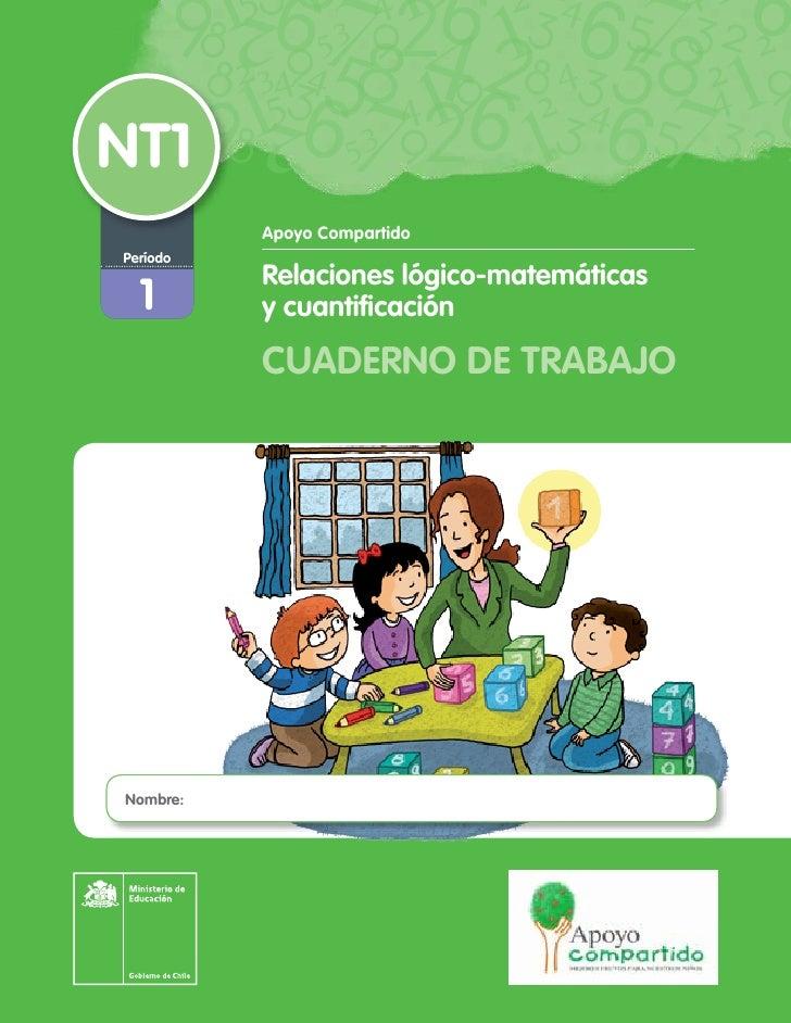 NT1          Apoyo CompartidoPeríodo          Relaciones lógico-matemáticas  1       y cuantificación          CUADERNO DE...