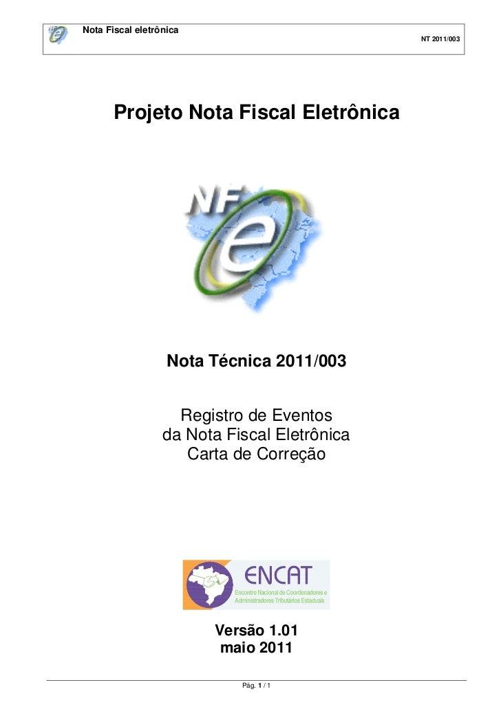 Nota Fiscal eletrônica                                              NT 2011/003       Projeto Nota Fiscal Eletrônica      ...