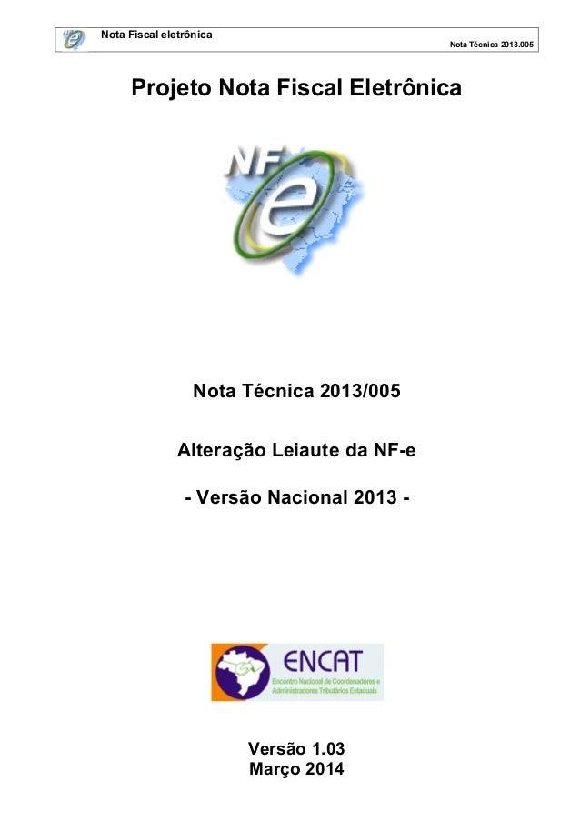 Nota Fiscal eletrônica Nota Técnica 2013.005 Projeto Nota Fiscal Eletrônica Nota Técnica 2013/005 Alteração Leiaute da NF-...