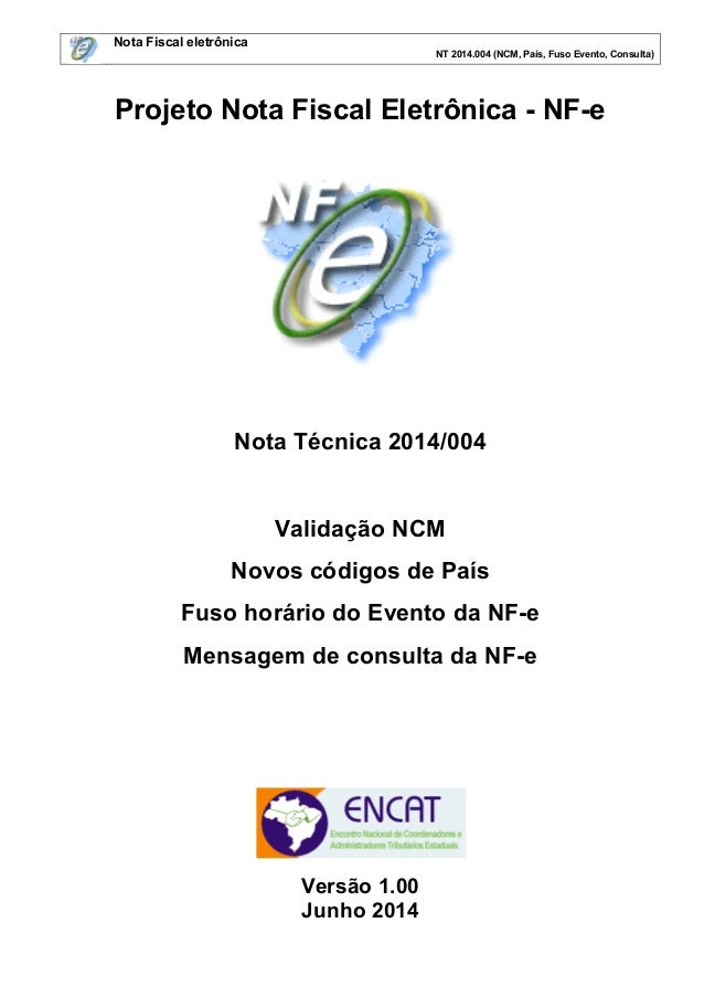 Nota Fiscal eletrônica NT 2014.004 (NCM, País, Fuso Evento, Consulta) Projeto Nota Fiscal Eletrônica - NF-e Nota Técnica 2...